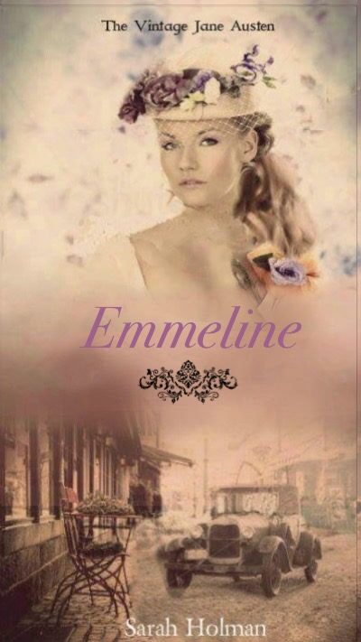 Emmeline by Sarah Holman (Jane Austen's Emma Retold in 1930s America Great Depression Novel Book)